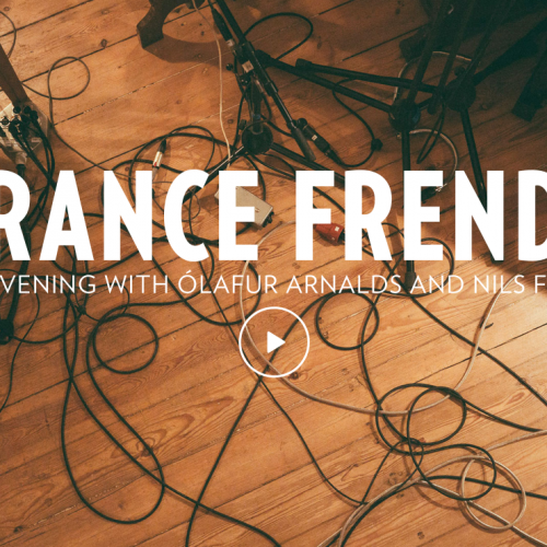 Trance Frendz – An Evening with Ólafur Arnalds and Nils Frahm