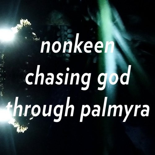 chasing god through palmyra